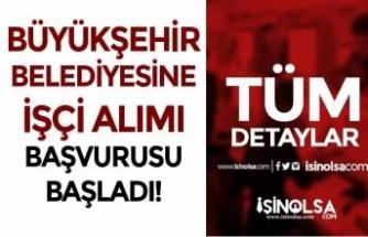 Mersin Büyükşehir Belediyesi İlkokul Mezunu İşçi Alımı Başladı!