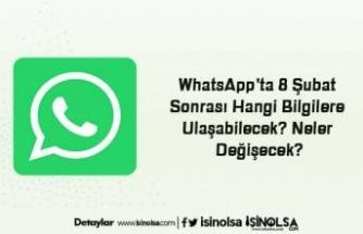 WhatsApp'ta 8 Şubat Sonrası Hangi Bilgilere Ulaşabilecek? Neler Değişecek?