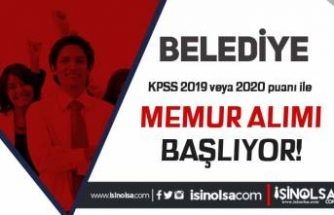 Belediye'ye 2019 veya 2020 KPSS İle Memur Alımı Başvuruları Başlıyor!