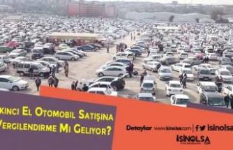 İkinci El Otomobil Satışına Vergilendirme Mi Geliyor?