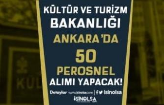 Kültür ve Turizm Bakanlığı Ankara'da KPSS siz 50 Personel Alımı Yapacak!