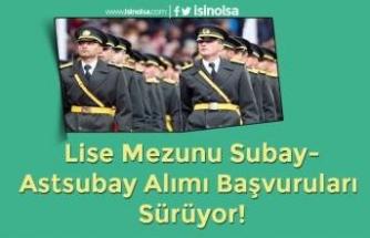 Lise Mezunu Subay-Astsubay Alımı Başvuruları Sürüyor!