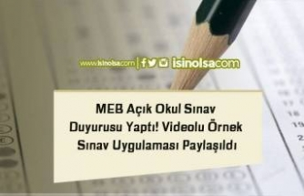 MEB Açık Okul Sınav Duyurusu Yaptı! Videolu Örnek Sınav Uygulaması Paylaşıldı