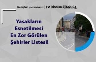 Yasakların Esnetilmesi En Zor Görülen Şehirler Listesi!