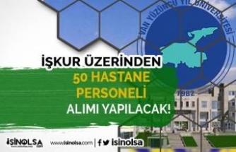 Yüzüncü Yıl Üniversitesi İŞKUR İle 50 Hastane Personeli Alımı Yapıyor