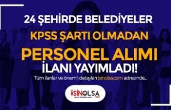 24 Şehirde Belediyeler Binlerce KPSS Siz Personel Alımı Yapıyor!