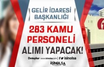 Gelir İdaresi Başkanlığı 283 Kamu Personeli Alımı Yapacak!