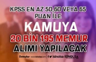 KPSS En Az 50, 60 ve 65 Puan İle Kamuya 20 Bin 195 Memur Alımı Yapılacak