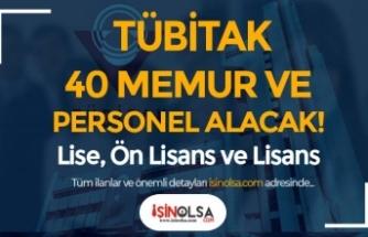 Lise, Ön Lisans ve Lisan: TÜBİTAK 40 Personel ve Memur Alımı İlanı Yayımlandı!