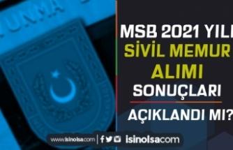 MSB 2021 Yılı Sivil Memur Alımı Sonuçları Açıklandı mı? Seçim Aşaması Nasıl Olacak?