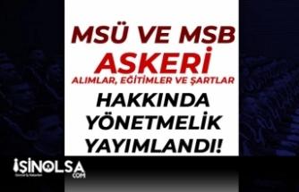 MSB ve MSÜ Askeri Alımlarda ( Subay, Astsubay, Yedek ) Yönetmelik Yayımladı!