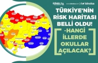 Türkiye'nin Risk Haritası Belli Oldu! Hangi İller Yüksek Riskli? Okulların Açılacağı İller?