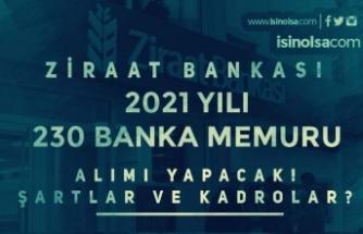 Ziraat Bankası 2021 Yılı 230 Banka Memuru Alımı Başlıyor! Kadrolar ve Şartlar?