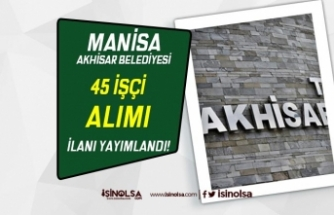 Akhisar Belediyesi 45 İşçi Alımı İlanı Yayımlandı! KPSS şartı Yok