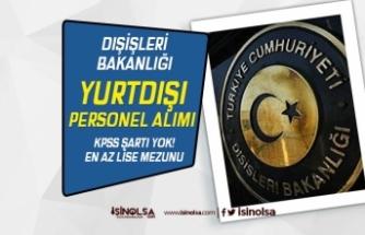 Dışişleri Bakanlığı Yurtdışı Personel Alımı Yapacak! 3 Başkonsolosluk