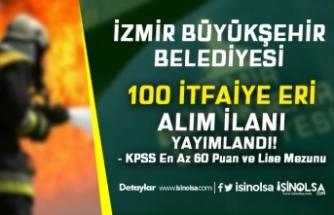 İzmir Büyükşehir Belediyesi 100 İtfaiye Eri Alacak! En Az Lise ve 60 KPSS İle