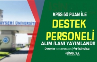 Kayseri Üniversitesi 60 KPSS Puanı ile Destek Personeli Alımı Yapacak