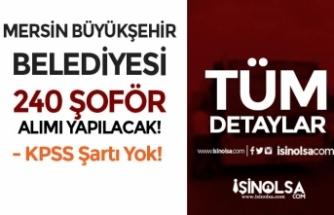 Mersin Büyükşehir Belediyesi 240 Şoför Alımı Yapacak! En Az İlkokul Mezunu