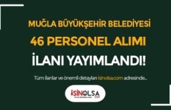 Muğla Büyükşehir Belediyesi DABEL 46 Vasıflı Vasıfsız İşçi Alımı Yapılacak