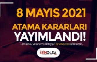 8 Mayıs 2021 Resmi Gazete Atama Kararları Yayımlandı!