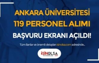 Ankara Üniversitesi 119 Personel Alımı Başvuru Ekranı Açıldı! İstenen Belgeler?
