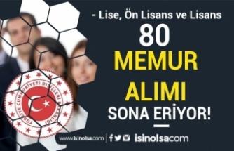 Dışişleri Bakanlığı 80 Memur Alımı Sona Eriyor! Lise, Ön Lisans ve Lisans