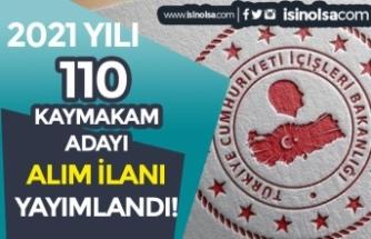 İçişleri Bakanlığı 2021 Yılı 110 Kaymakam Adayı Alım İlanı Yayımlandı