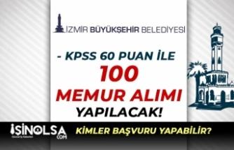 İzmir Büyükşehir Belediyesi En Az Lise ve 60 Puan İle 100 Memur Alacak