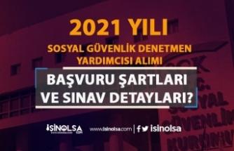 SGK 2021 Yılı Sosyal Güvenlik Denetmen Yardımcısı Alımı Şartları ve Sınavlar