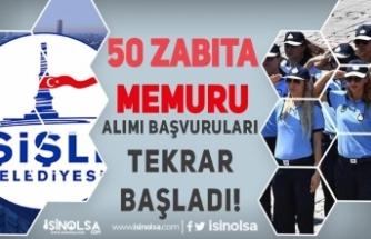 Şişli Belediyesi 50 Zabıta Memuru Alımı Başvuruları Tekrar Başladı