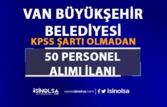Van Büyükşehir Belediyesi 50 Personel Alımı İlanı Yayımlandı
