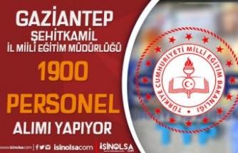 Gaziantep Şehitkamil İl Milli Eğitim 1900 Personel Alımı Yapıyor