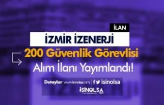 İzmir İZENERJİ 200 Güvenlik Görevlisi Alımı İlanı 2021! Başvuru Başladı