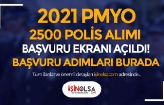 PA 2500 PMYO Kadın Erkek Aday Polis Alımı Başvuru Ekranı Açıldı!