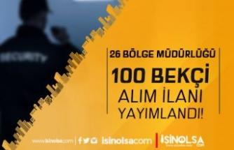 Resmi Gazetede 23 Bölge Müdürlüğü İçin 100 Bekçi Alımı İlanı Geldi!