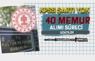 Kültür Bakanlığı KPSS siz 40 Memur Alımı Başvurusuna Ek Süre Verildi.