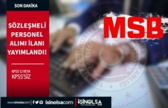 MSB KPSS'li KPSS'siz 10 Sözleşmeli Bilişim Personeli Alım İlanı Yayımladı