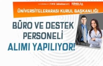 Üniversitelerarası Kurul Başkanlığı 65 KPSS İle Personel Alımı Sona Eriyor!