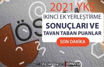 2021 YKS İkinci Ek Yerleştirme Sonuçları Taban ve Tavan Puanlar