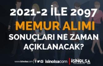 2828 Sayılı Kanun ile 2021-2 Memur Alımı ( 2097 ) Sonuçları Ne Zaman?