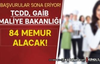 Başvurularda Son Gün! TCDD, GAİB ve Maliye Bakanlığı 84 Memur Alacak