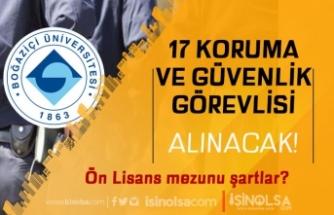 Boğaziçi Üniversitesi 17 Sözleşmeli Koruma ve Güvenlik Görevlisi Alıyor