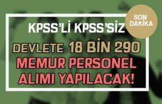 Devlete 18 Bin 290 Memur Personel Alımı Yapılacak! KPSS'li KPSS siz