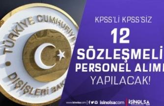 Dışişleri Bakanlığı KPSS'li KPSS'siz 12 Sözleşmeli Personel Alımı Yapacak