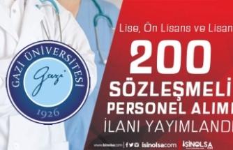 Gazi Üniversitesi 200 Sözleşmeli Personel Alacak! Lise, Ön Lisans ve Lisans