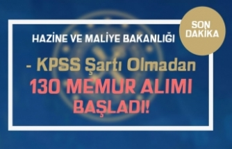 Hazine ve Maliye Bakanlığı 130 Memur Alımı Başladı! KPSS Şartı Yok