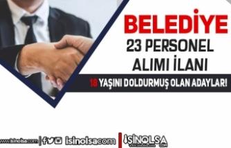 İzmir Ödemiş Belediyesi 18 Yaşından Büyük 23 Personel Alımı Yapıyor