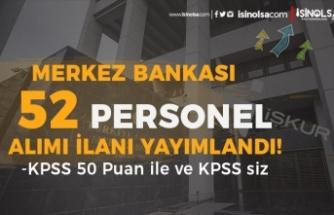 Merkez Bankası KPSS siz 27 Mühendis ve KPSS 50 İle 27 Teknisyen Alımı