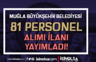 Muğla Büyükşehir Belediyesi 81 Personel Alımı Yapıyor
