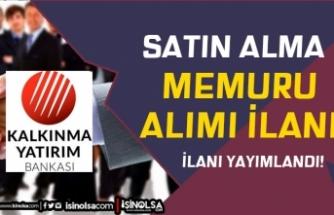 Türkiye Kalkınma ve Yatırım Bankası Satın Alma Memuru Alımı Yapacak